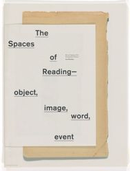 The Spaces of Reading—Object, Image, Word, Event