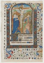 Leaf from a Book of Hours: Christ on the Cross with the Virgin and Saint John, within a decorative border