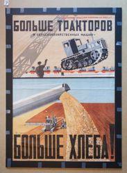 Bol'she traktorov i sel'skokhoziaistvennykh mashin—bol'she khleb! (More tractors and agricultural machines - more grain!)