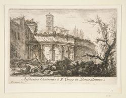 Anfiteatro Castrense à S. Croce in Gerusalemme (Amphitheater Castrense near S. Croce in Gerusalemme), from Varie Vedute di Roma Antica e Moderna