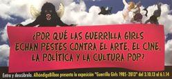 ¿Por que las Guerilla Girls echan pestes contra el arte, el cine, la politica y la cultura pop? (Why Are the Guerrilla Girls Talking Trash about Art, Film, Politics and Pop Culture?)