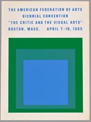 "The American Federation of Arts, Biennial Convention, ""The Critic and the Visual Arts,"" Boston, Mass. April 7–10, 1965"