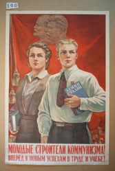 Molodye stroiteli kommunizma! Vpered, k novym uspekham v trude i uchebe! (Young builders of communism! Forward, towards new victories in labor and study!)