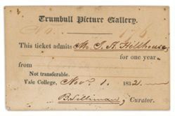 Trumbull Gallery admission ticket, filled out to James Hillhouse and endorsed by curator Benjamin Silliman