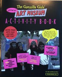 The Guerrilla Girls Art Museum Activity Book