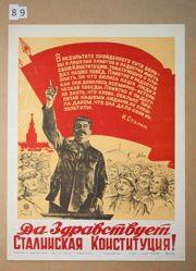 Da zdravstvuet Stalinskaia Konstitutsiia! (Long live the Stalinist Constitution!)