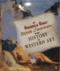 The Guerrila Girls' Bedside Companion to the History of Western Art from the portfolio Guerrilla Girls' Compleat 1985-2008