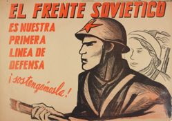 El frente soviético es nuestra primera línea de defensa: ¡Sostengámosla! (The Soviet Front Is Our First Line Of Defense: Let Us Support It!)
