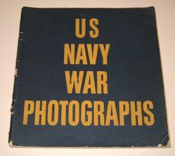 U.S. Navy War Photographs: Pearl Harbor to Tokyo Harbor