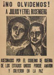 ¡No Olvidemos! A Julius y Ethel Rosenberg. Asesinados por el gobierno de guerra de los Estados Unidos porque amaron y creyeron en la paz. (We do not forget! Julies and Ethel Rosenberg ...)