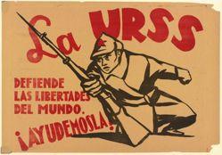 La URSS defiende las libertades del mundo. ¡Ayudémosla! (The U.S.S.R. Defends the Freedom of the World. Let Us Help It!)