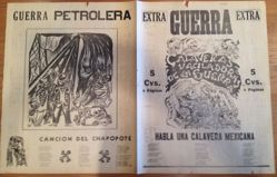 Contra la guerra imperialista (Against the imperial war); Sobre la expropiación petrolera (About the expropriation of the oil industry); Sobre la prensa reaccionaria (About the reactionary press); Pleito de perros, sobre la reacción en México (Lawsuit of the dogs, about the reaction in Mexico), from newspaper Calavera Extra Guerra Extra
