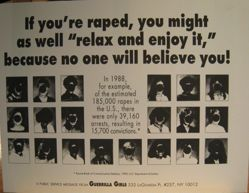 """If you're raped, you might as well """"relax and enjoy it,"""" because no one will believe you, from the Guerrilla Girls' Compleat 1985-2008"""