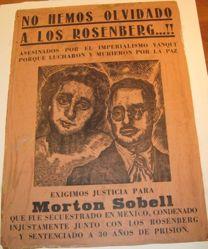 No hemos olvidado a los Rosenberg...!...Exigimos justicia para Morton Sobell... (We have not forgotten the Rosenbergs...... We demand justice for Morton Sobell...)