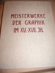 Meisterwerke der Graphik im XV.-XVII.JH (Masterpieces of the Graphic Arts in the 15th-17th Centuries)