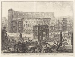 Veduta dell'Arco di Constantino, e dell'Anfiteatro Flavio detto il Colosseo (View of the Arch of Constantine, and the Flavian Amphitheater, called the Colosseum), from Vedute di Roma (Views of Rome)